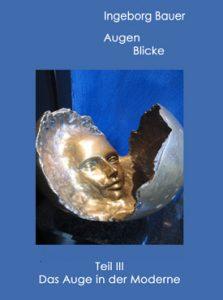 """""""AugenBlicke"""" – Teil III: Das Auge in der Moderne"""