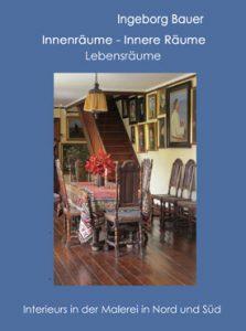 INNENRÄUME – INNERE RÄUME – LEBENSRÄUME: Interieurs in der Malerei in Nord und Süd