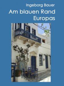 Am blauen Rand Europas – Inseln im östlichen Mittelmeer