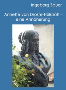 Annette von Droste-Hülshoff – eine Annäherung