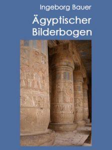 Ägyptischer Bilderbogen – Tagebuch einer Ägyptenreise